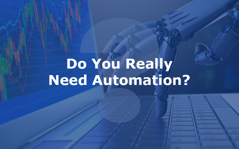 Do-You-Really-Need-Automation